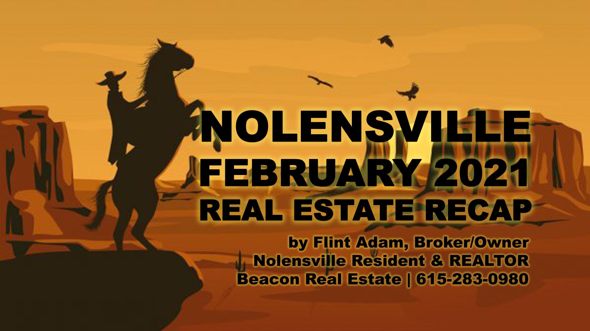 Nolensville February 2021 Real Estate Recap